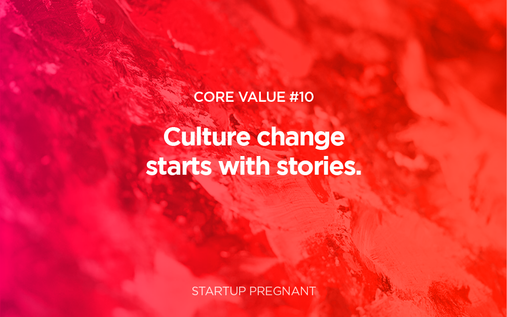 Core Value #10 | Culture Change Starts With Stories