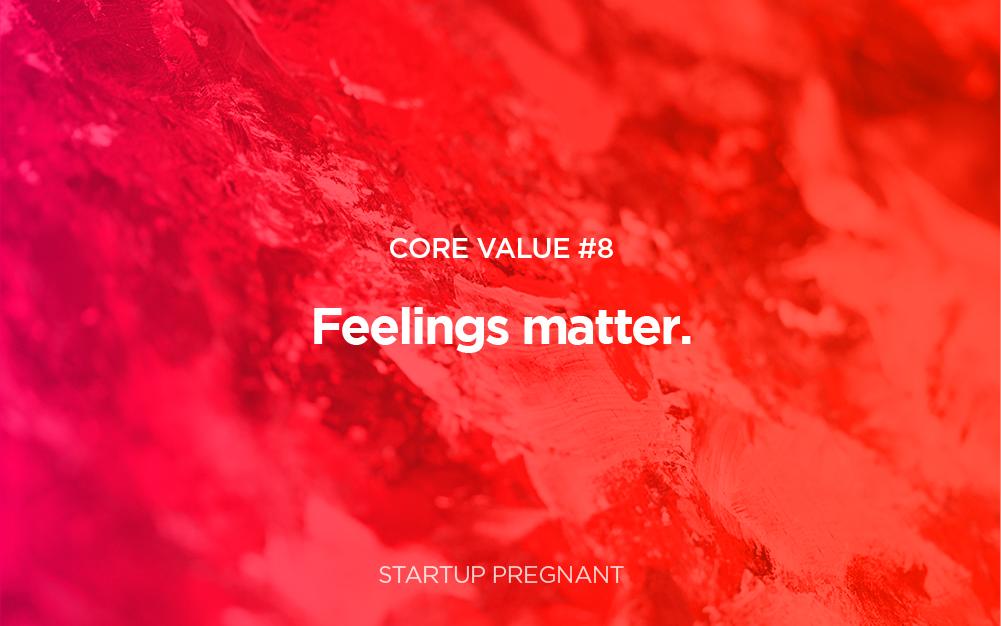 Core Value #8 | Feelings Matter