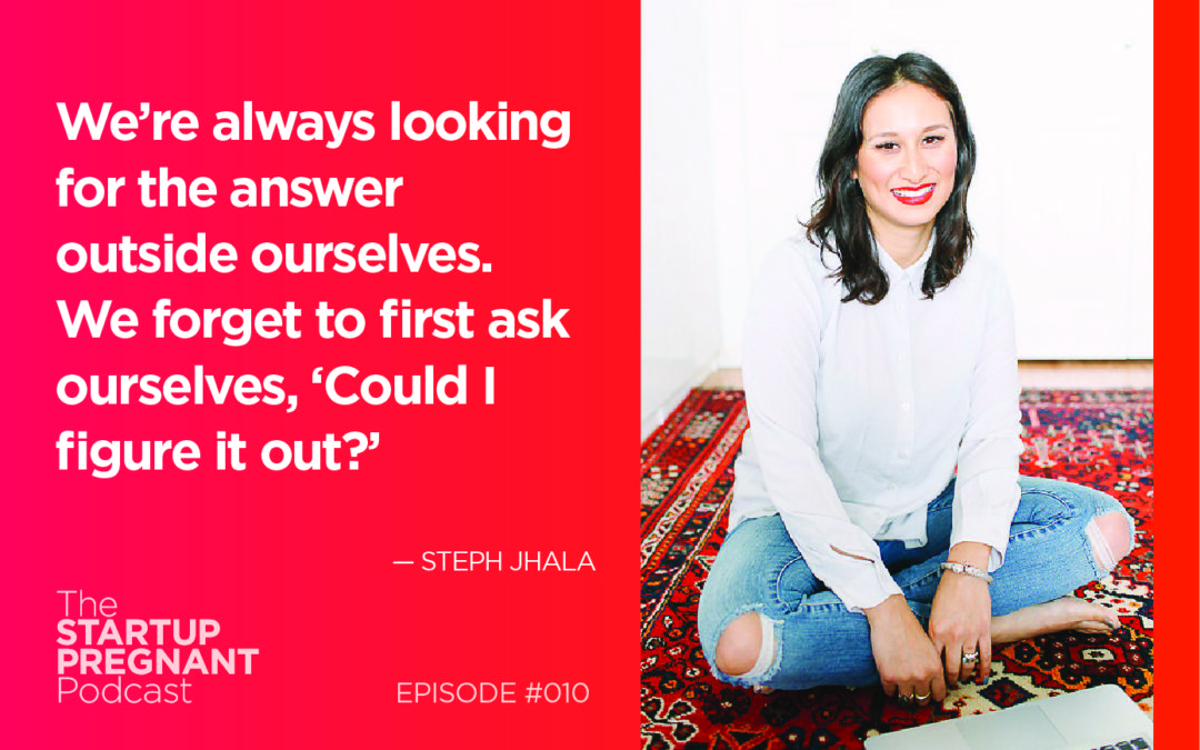 Intuition, Empowerment, and Creating Yourself Anew as a Mother — Episode #010 WithStephJhala