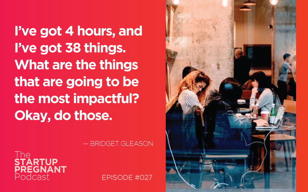 Reframing the Unexpected as Opportunity – Episode #027 with Bridget Gleason