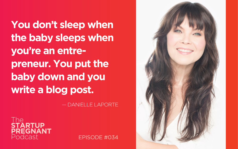 Truthbombs on Parenting, Entrepreneurship and Pleasure — Episode #034 With Danielle LaPorte