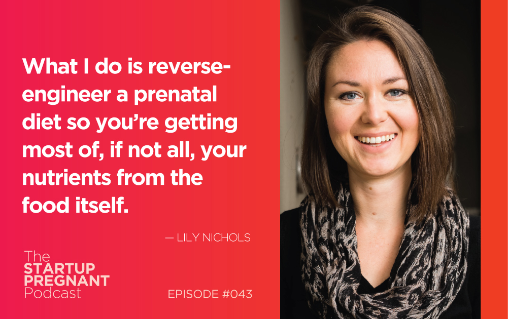 Real Food, Prenatal Nutrition and Mindful Eating — Episode #043 With Lily Nichols