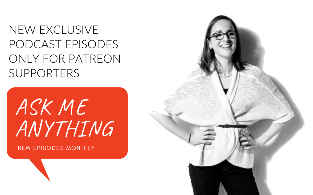Ask Me Anything: New Private Podcast for Patreon Backers